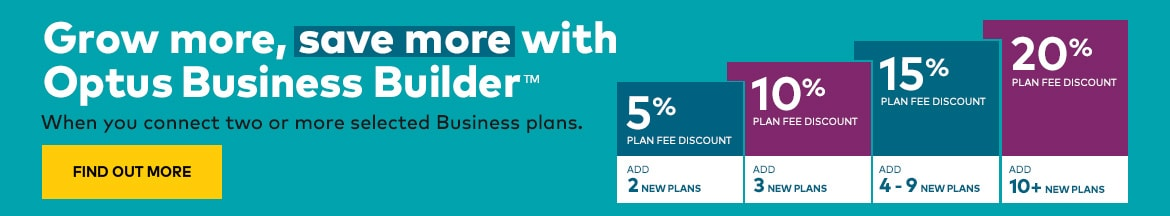Grow more, save more with Optus Business Builder™
