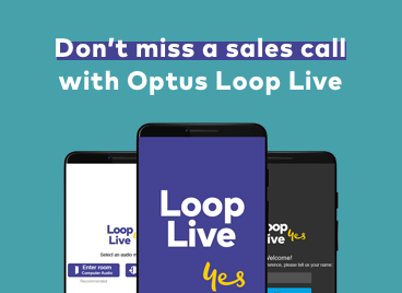 Don't miss a sales call with Optus Loop Live
