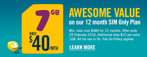 7GB now $40/mth. Awesome value on our 12 month SIM Only Plan