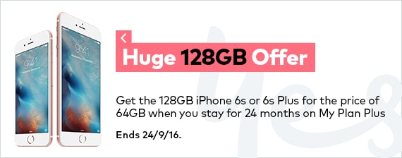 Get the 128GB iPhone 6s or 6s Plus for the price of 64GB when you stay for 24 mnths on My Plan Plus.