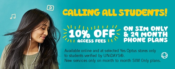 Calling all students! 10% off access fees on SIM only & 24 Month Phone Plans