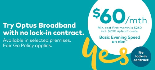 Try Optus Broadband with no lock-in contract