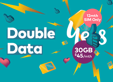Get a huge 30GB total data. $45/mth