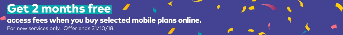 Get 2 months free access fees when you buy selected mobile plans online.