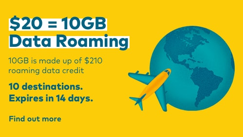 $20 = 10GB Data Roaming. Find out more.