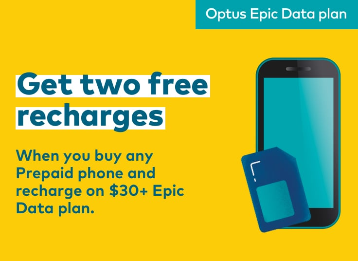 Buy one $30+ recharge, get next two free. Available when you buy any Prepaid phone. Optus Epic Data plan.